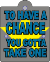 Have a Chance