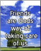 friends are Gods